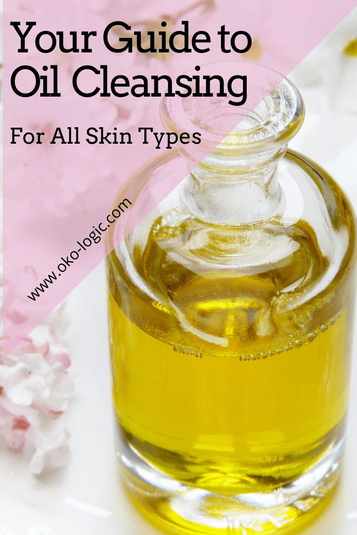 Oil Cleansing for Face: Your Ultimate Guide to Do It Right