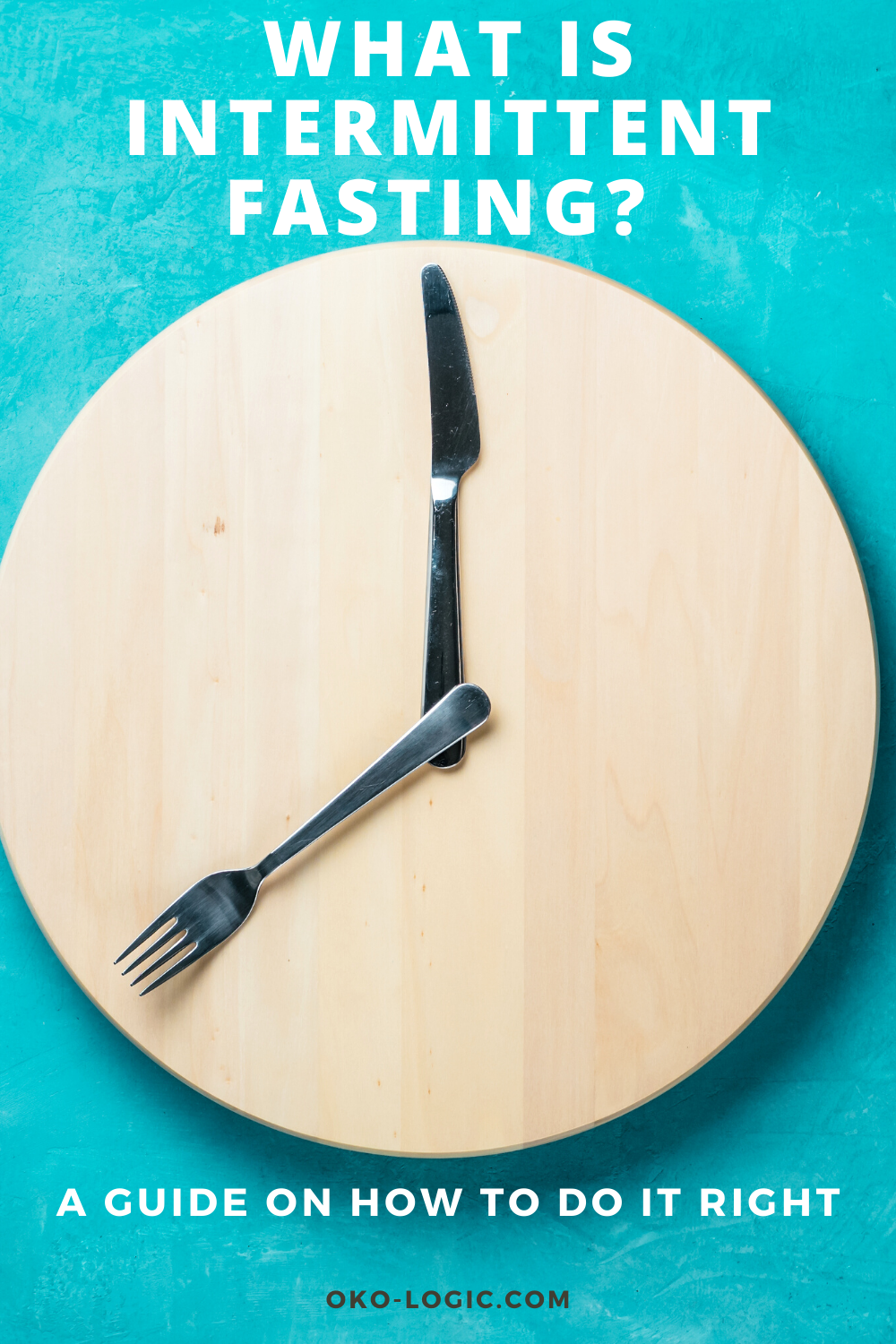 Intermittent Fasting 101 - Ultimate Guide
