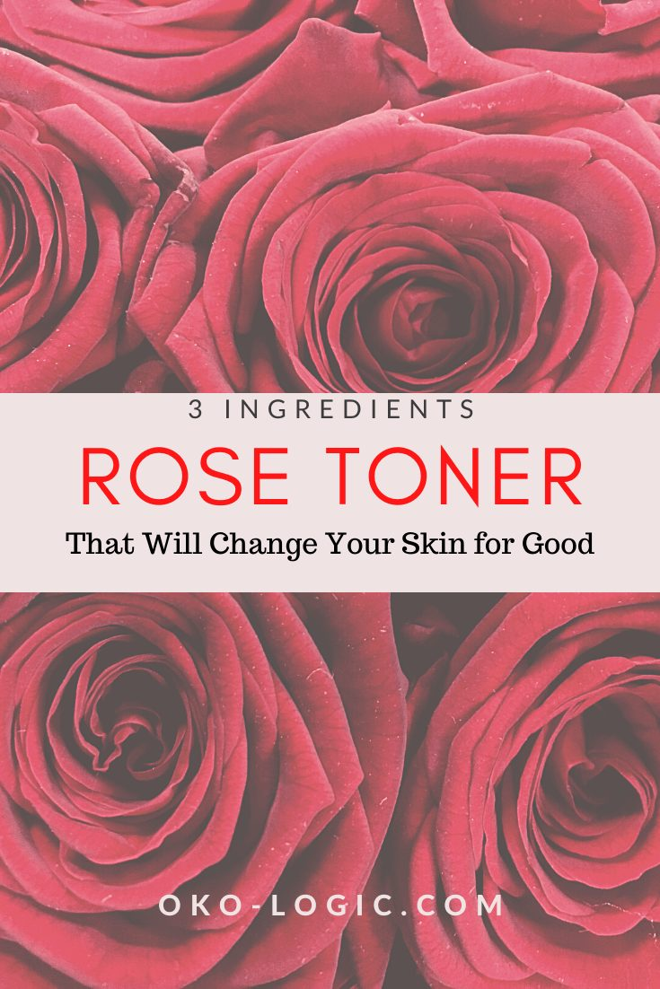 DIY Rose Water Toner with Only 3 Clean Ingredients