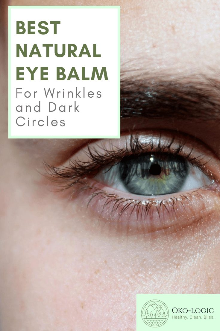 Best Natural Eye Balm to Combat Wrinkles and Dark Circles (DIY)